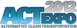 2012 Alternative Clean Transportation (ACT) Expo